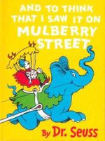 And to Think That I Saw it on Mulberry Street : Dr Seuss Mini  - Dr. Seuss