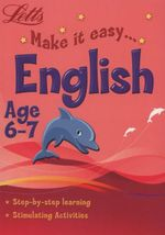 English : Letts Make It Easy - Age 6-7