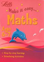 Maths  : Letts Make It Easy - Age 6-7