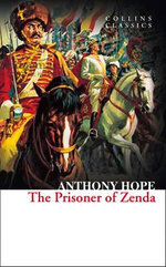 The Prisoner of Zenda : Collins Classics - Anthony Hope
