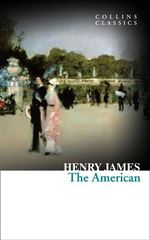 The American : Collins Classics - Henry James