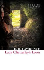 Lady Chatterley's Lover : Penguin English Library - D. H. Lawrence