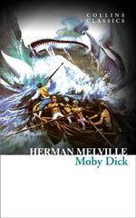 Moby Dick : Collins Classics - Herman Melville