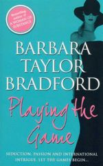 Playing the Game : Seducation, Passion and International Intrigue.  Let the Games Begin... - Barbara Taylor Bradford
