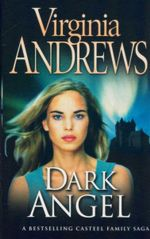 Dark Angel : The Casteel Series 2 - Virginia Andrews