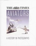 Aviators : A History in Photographs