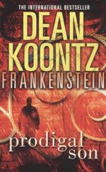 Prodigal Son : Frankenstein : Book 1 - Dean Koontz