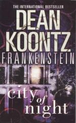 City of Night : Frankenstein : Book 2 - Dean Koontz