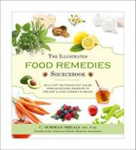 The Illustrated Food Remedies Sourcebook - Norman Shealy