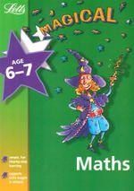 Magical Maths 6-7 : Magical Topics