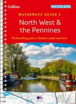 North West & the Pennines : Collins Nicholson Waterways Guides - Collins Maps