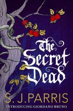 The Secret Dead : A Novella - S. J. Parris