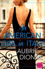 An American Girl in Italy : Harperimpulse Contemporary Romance - Aubrie Dionne