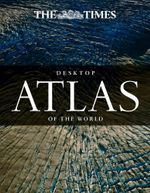 The Times Desktop Atlas of the World - Times Atlases