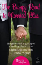 The Bumpy Road to Married Bliss - Chris Dicken