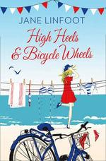 High Heels & Bicycle Wheels - Jane Linfoot