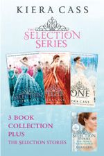 The Selection series 1-3 (The Selection; The Elite; The One) plus The Guard and The Prince (The Selection) : The Selection - Kiera Cass