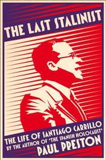 The Last Stalinist : The Life of Santiago Carrillo - Paul Preston