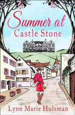 Summer at Castle Stone : HarperImpulse Romcom - Lynn Marie Hulsman