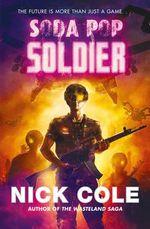 Soda Pop Soldier - Nick Cole