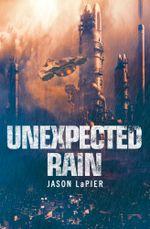 Unexpected Rain - Jason LaPier