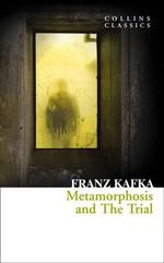 Metamorphosis and the Trial : Collins Classics - Franz Kafka
