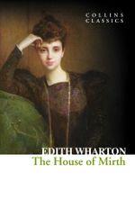 The House of Mirth (Collins Classics) : Collins Classics - Edith Wharton