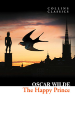 The Happy Prince and Other Stories (Collins Classics) : Collins Classics - Oscar Wilde