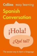 Easy Learning Spanish Conversation : COLLINS EASY LEARNING - Collins Dictionaries