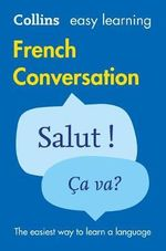 Easy Learning French Conversation : COLLINS EASY LEARNING - Collins Dictionaries