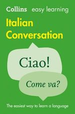 Easy Learning Italian Conversation : COLLINS EASY LEARNING - Collins Dictionaries