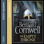 The Empty Throne : The Warrior Chronicles - Bernard Cornwell