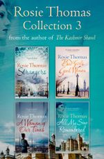 Rosie Thomas 4-Book Collection : Strangers, Bad Girls Good Women, A Woman of Our Times, All My Sins Remembered - Rosie Thomas