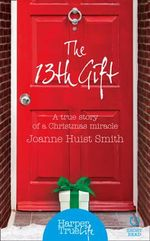 The 13th Gift : Part One - Joanne Huist Smith