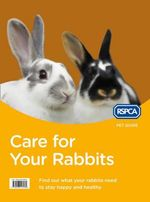 Care for Your Rabbits : RSPCA Pet Guide - RSPCA