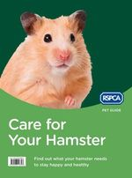 Care for Your Hamster : RSPCA Pet Guide - RSPCA