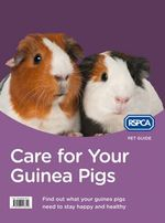 Care for Your Guinea Pigs : RSPCA Pet Guide - RSPCA