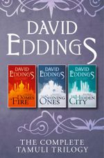 The Complete Tamuli Trilogy : Domes of Fire, The Shining Ones, The Hidden City - David Eddings