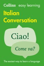 Easy Learning Italian Conversation (Collins Easy Learning Italian) : Collins Easy Learning Italian