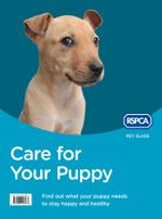 Care for Your Puppy (RSPCA Pet Guide) : RSPCA Pet Guide