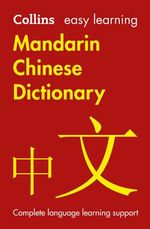 Easy Learning Mandarin Chinese Dictionary : Collins Easy Learning Chinese - Collins Dictionaries