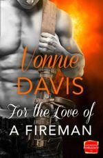 For the Love of a Fireman : Harperimpulse Contemporary Romance - Vonnie Davis