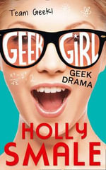 Geek Drama : Geek Girl - Holly Smale