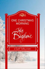 One Christmas Morning (Short Story) : A Swell Valley Story - Tilly Bagshawe