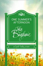 One Summer's Afternoon (Short Story) : A Swell Valley Story - Tilly Bagshawe