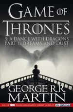 A Dance with Dragons : Part 1 Dreams and Dust : Game Of Thrones Season 5 TV Tie In - George R. R. Martin