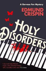 Holy Disorders (A Gervase Fen Mystery) : A Gervase Fen Mystery - Edmund Crispin