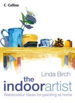 The Indoor Artist - Linda Birch