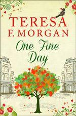 One Fine Day - Teresa F. Morgan