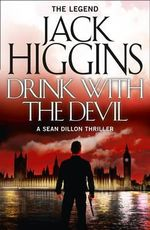 Drink with the Devil : Sean Dillon Series - Jack Higgins